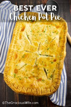 The Best Chicken Pot Pie - Best of The Gracious Wife - Food Chicken Pot Pie Crust, Chicken Pop Pie, Best Chicken Pot Pie Casserole Recipe, Chicken Pot Pie Recipe Pioneer Woman, Best Homemade Chicken Pot Pie Recipe, Cooked Chicken Recipes, Hamburger Casserole, Healthy Chicken, Turkey Recipes