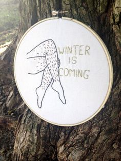Winter Is Coming! No-Shave Feminist Hand-Stitched Decorative Hoop Art! Handmade Home Decor