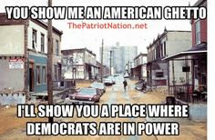 Detroit 2013 = Ghetto's, slums and ghost town. Chicago 2013 = Top 3 Most Dangerous City in America. Both and more run by the Democrat/Liberal/Progressive cabal!