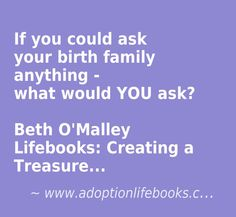 helping adoptees/kids/teens in care to explore their relationship with bio family. known or unknown beth o'malley