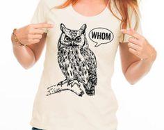 Typography Tshirt Funny Grammar Shirt Whom Owl Shirt Womens Shirt English Teacher Gift for Teachers Grammatical Owl Cool Funny T Shirt Women
