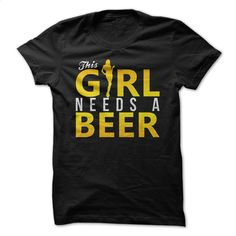 This Girl Needs A Beer T Shirt, Hoodie, Sweatshirts - customized shirts #style #clothing