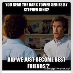 Funny memes and book humor for fans of Stephen King books. The Dark Tower Series, No Kidding, Funny Quotes, Funny Memes, Bjj Memes, Vape Memes, Workout Memes, Thing 1, I Love To Laugh