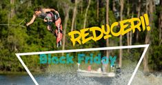 Guess what? Wakeboarding, Romania, Black Friday