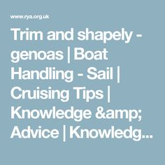 Trim and shapely - genoas | Boat Handling - Sail | Cruising Tips | Knowledge & Advice | Knowledge & Advice | RYA