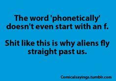 I wanna meet an alien.