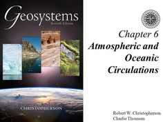 Robert W. Christopherson Charlie Thomsen Chapter 6 Atmospheric and Oceanic Circulations. Solar Energy, Solar Power, Atmospheric Circulation, Major Oceans, Earth And Solar System, Ocean Current, Physical Geography, Energy Technology, Astronomy