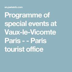Programme of special events at Vaux-le-Vicomte Paris - - Paris tourist office