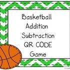 Basketball Addition/ Subtraction Game- 144 Addition/Subtraction problems for students to solve  QR codes technology addition common core third grade