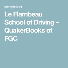 Le Flambeau School of Driving – QuakerBooks of FGC