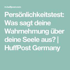 Persönlichkeitstest: Was sagt deine Wahrnehmung über deine Seele aus?   HuffPost Germany