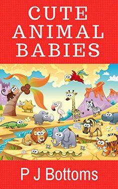 Cute Animal Babies by P J Bottoms, http://www.amazon.com/dp/B00Q5JUDNE/ref=cm_sw_r_pi_dp_QkIFub1TMZXW2