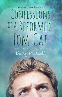 Confessions of a Reformed Tom Cat (Modern Love Stories Book 4) by Daisy Prescott http://www.amazon.com/dp/B00TVTP7OU/ref=cm_sw_r_pi_dp_xVKCvb12KCRG8