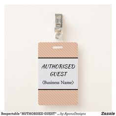 "Shop Respectable ""AUTHORISED GUEST"" Badge created by AponxDesigns. Badge Design, Name Tags, Business Names, Company Names, Badges, Usb Flash Drive, Messages, Nice, Crafts"