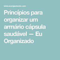 Princípios para organizar um armário cápsula saudável — Eu Organizado