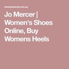 Jo Mercer | Women's Shoes Online, Buy Womens Heels