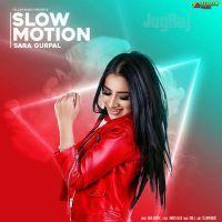 Slow Motion Sara Gurpal MP3 Song Download - Riskyjatt.Com
