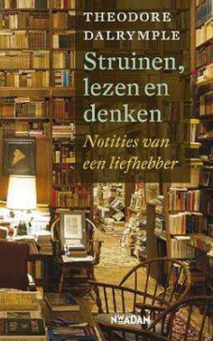 https://boekenoverboeken.com/index.php/theodore-dalrymple-struinen-lezen-en-denken-notities-van-een-liefhebber/