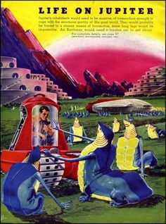 """Life on Jupiter """"Frank Rudolph Paul – was an illustrator of US science fiction pulp magazines in the field. He was influential in defining what both cover art and interior illustrations in the nascent science fiction pulps of the looked like. Diesel Punk, Science Fiction Art, Pulp Fiction, Aliens, Pulp Magazine, Life Form, Pulp Art, To Infinity And Beyond, Sci Fi Fantasy"""
