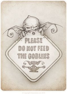 Please don't feed the goblins by the Picsees (www.thepicsees.com)
