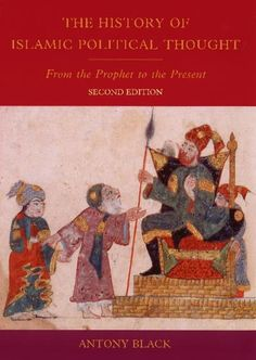 """Antony Black, """"The History of Islamic Political Thought: From the Prophet to the Present"""" Edinburgh University, Thought Provoking, Nonfiction, Religion, Ebooks, Spirituality, Presents, Politics, Author"""