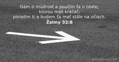 Žalmy 32:8 - DailyVerses.net End Of The Age, Verse Of The Day, Biblical Quotes, Jesus Is Lord, Gods Promises, Do You Really, Verses, Scriptures, Counseling