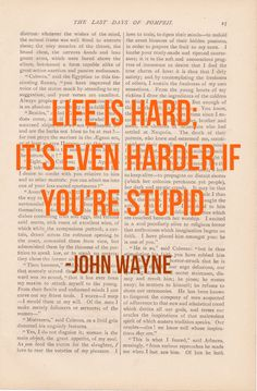 LIFE IS HARD John Wayne -