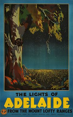 The lights of Adelaide from the mount Lofty Ranges - 1935 - (McClean) - South Australia, Australia Travel, Vintage Advertisements, Vintage Ads, Posters Australia, Australian Vintage, Railway Posters, Vintage Travel Posters, Images