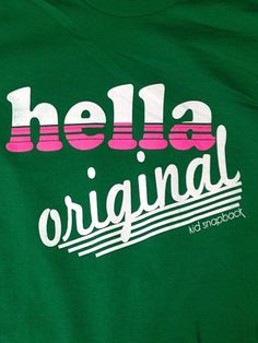 Pink and Green has arrived #AKA# www.hellaoriginal.com