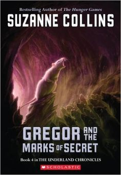 Gregor And The Marks Of Secret (Underland Chronicles, Book 4): Suzanne Collins: 9780439791465: Amazon.com: Books