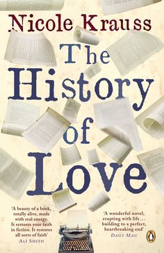 49 Underrated Books: The History of Love by Nicole Krauss Book Club Books, Good Books, Books To Read, My Books, Book Nerd, Reading Groups, Reading Lists, Book Lists, Literature Quotes