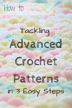 Tackle Advanced Crochet Patterns in 3 Easy Steps - Ambassador Crochet Crochet Stitches Patterns, Crochet Chart, Crochet Basics, Love Crochet, Crochet For Beginners, Crochet Designs, Easy Crochet, Crochet Books, Crochet Things