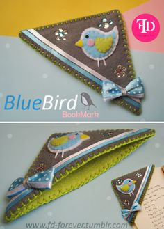 Blue Bird - Handmade felt bookmark - this would be great with beads or embroidery too Felt Diy, Handmade Felt, Fabric Crafts, Sewing Crafts, Craft Projects, Sewing Projects, Felt Bookmark, Diy Bookmarks, Corner Bookmarks