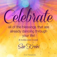 Celebrate your blessings!
