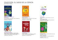 Colección Juego de la ciencia. Editorial Oniro:  http://www.gobiernodecanarias.org/educacion/5/WebDGOIE/WebCEP/docsUp/35700043/Docs/Recursos%20did%E1cticos/EL%20JUEGO%20DE%20LA%20CIENCIA.pdf