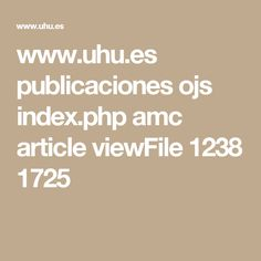 www.uhu.es publicaciones ojs index.php amc article viewFile 1238 1725