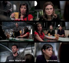Gossiping about men.  Then Hodgins walks up.  I love the look they all give him lol!