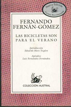 """Fernando Fernán-Gómez. """"Las bicicletas son para el verano"""". Editorial Austral. Lectura para 4 ESO y bachillerato."""