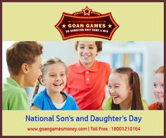 National Son's and Daughter's Day #Goan #Games Visit Us : http://goangamesmoney.com