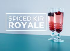 How To Make A Spiced Kir Royale - pimp your champagne cocktail this festive season  #christmas #newyear #newyearseve #nye #alcohol #cocktail #champagne #mulled #spiced #kirroyale #kir #royale #gousto