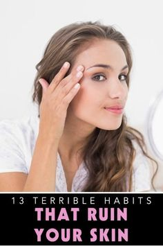 13 Terrible Skin Habits You Need To Quit Immediately | Don't let these habits ruin your skin. #youresopretty