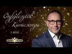 Szabó Péter - Élj teljes életet! 3. rész