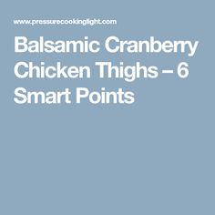 Balsamic Cranberry Chicken Thighs – 6 Smart Points