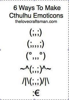 cthulhu emoticons to use in everyday conversation Lovecraft Cthulhu, Hp Lovecraft, Eldritch Horror, Lovecraftian Horror, Call Of Cthulhu, Funny Games, Geek Culture, Emoticon, Geek Stuff