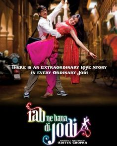 5/5 Rab Ne Bana Di Jodi- Favorite Bollywood movie EVER (well...so far)