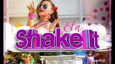 Ela - Shake It (Video Oficial)