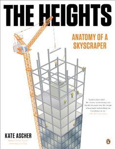 The Heights: Anatomy of a Skyscraper by Kate Ascher,http://www.amazon.com/dp/0143124080/ref=cm_sw_r_pi_dp_vqgBtb00H1Z97A65