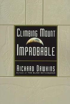 Climbing Mount Improbable, Richard Dawkins:  One of my favorites.