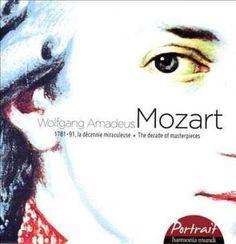 Freiburger Barockorchester - Mozart: Portrait - Symphonies Nos. 40 & 41, Piano Concertos Nos. 21 & 24, Clarinet Concerto, Se...