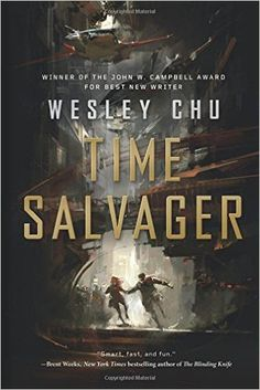 Book Review of Time Salvager by Wesley Chu http://www.lordofthebooks.com/sci-fi/time-salvager-by-wesley-chu-book-review-by-nick-eaton/